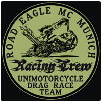 Road Eagle MC Munich Unimotorcycle Drag Race Team